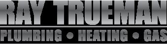 Ray Trueman | Plumbing - Heating - Gas
